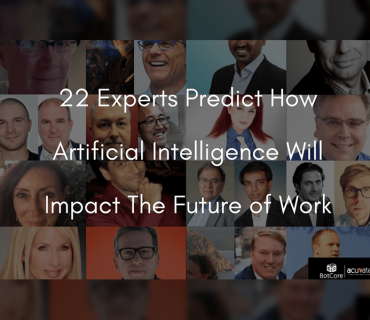 22 Experts Predict How Artificial Intelligence Will Impact The Future Of Work