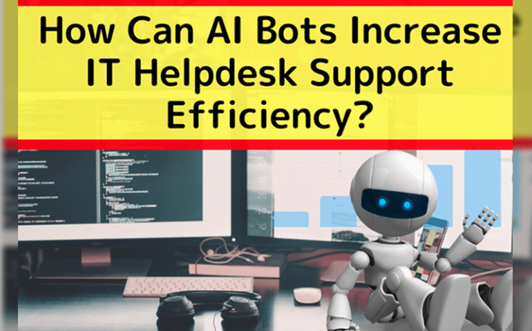 How Can Ai Bots Increase It Helpdesk Support Efficiency