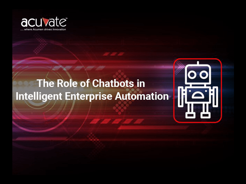 The Role Of Chatbots In Intelligent Enterprise Automation