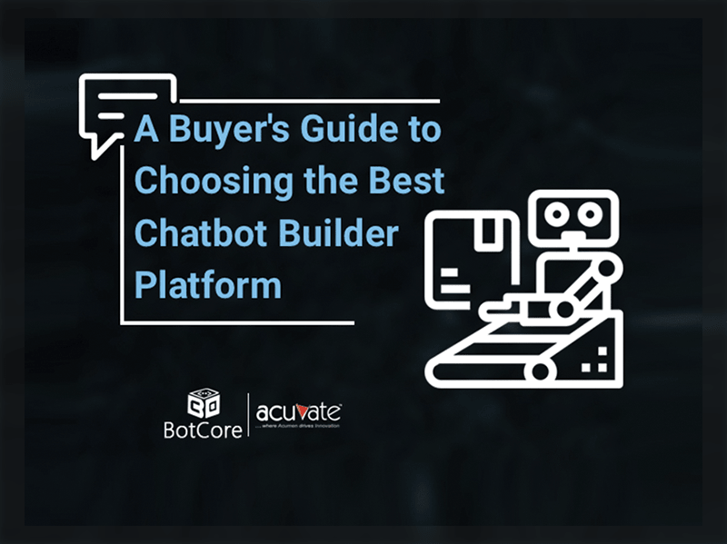 A Buyers Guide To Choosing The Best Chatbot Builder Platform