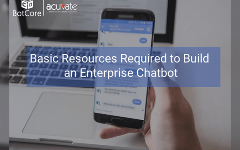 Basic Resources Required To Build An Enterprise Chatbot