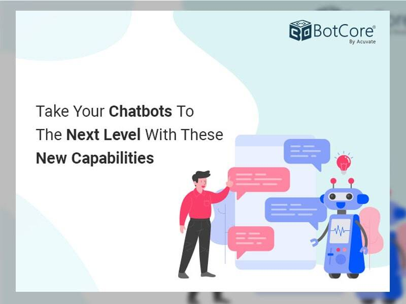 Take Your Chatbots To The Next Level