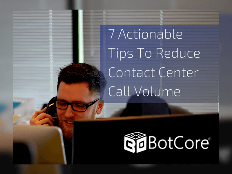 7 Actionable Tips To Reduce Contact Center Call Volume