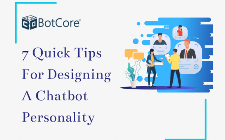 7 Quick Tips For Designing A Chatbot Personality