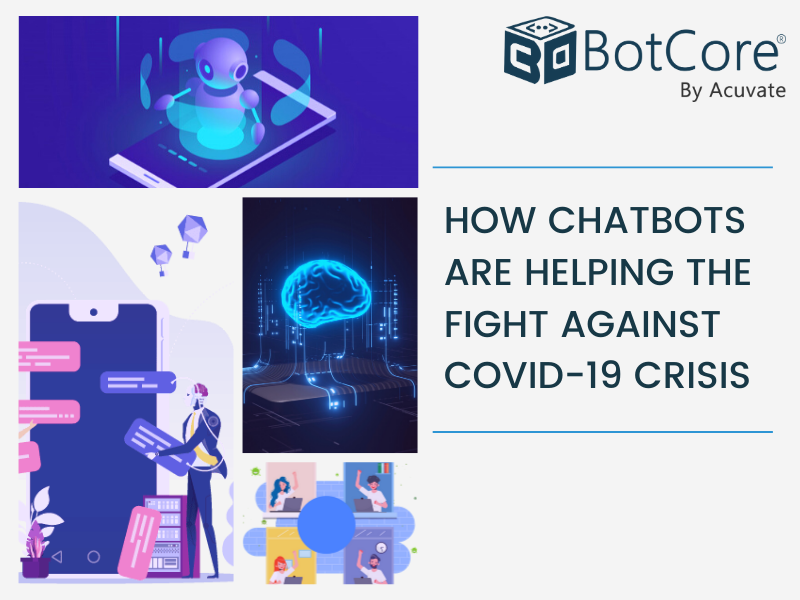 How Chatbots Are Helping The Fight Against Covid 19 Crisis