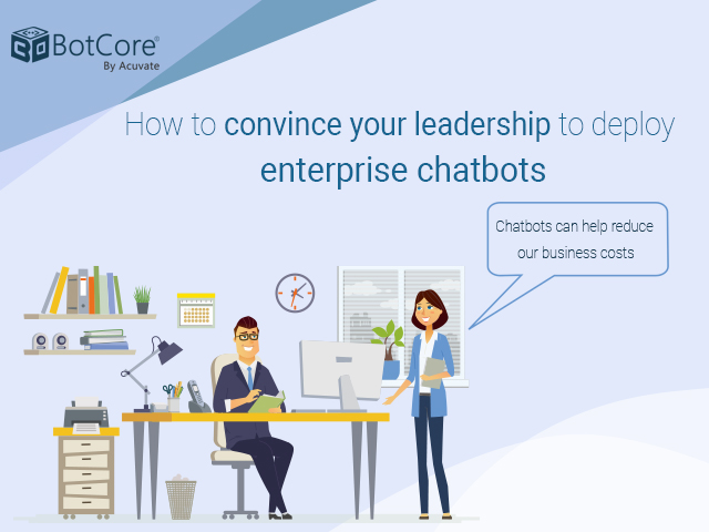 How To Convince Your Leadership To Deploy Enterprise Chatbots
