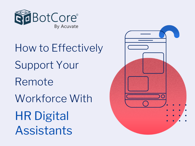 How To Effectively Support Your Remote Workforce With Hr Digital Assistants