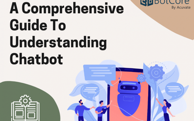 A Comprehensive Guide To Understanding Chatbot