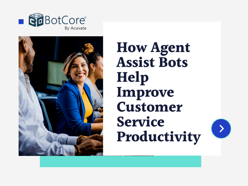 How Agent Assist Bots Help Improve Customer Service Productivity