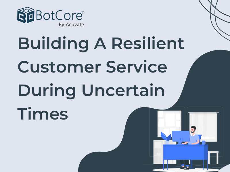 Building A Resilient Customer Service