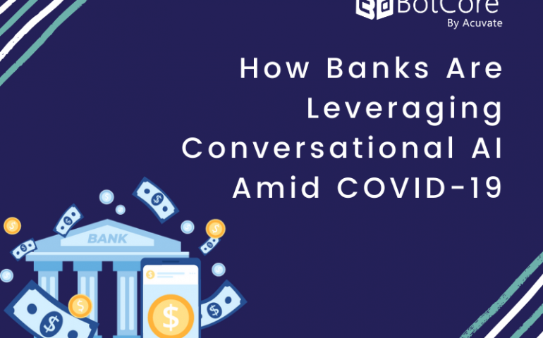 How Banks Are Leveraging Conversational Ai Amid Covid 19
