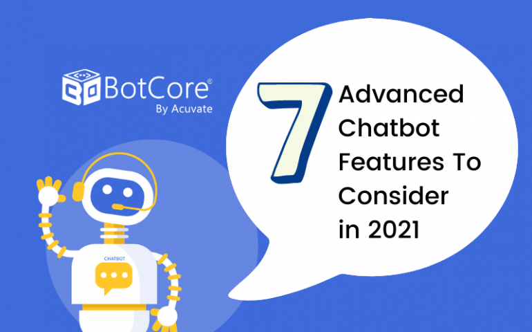 7 Advanced Chatbot Features To Consider In 2021