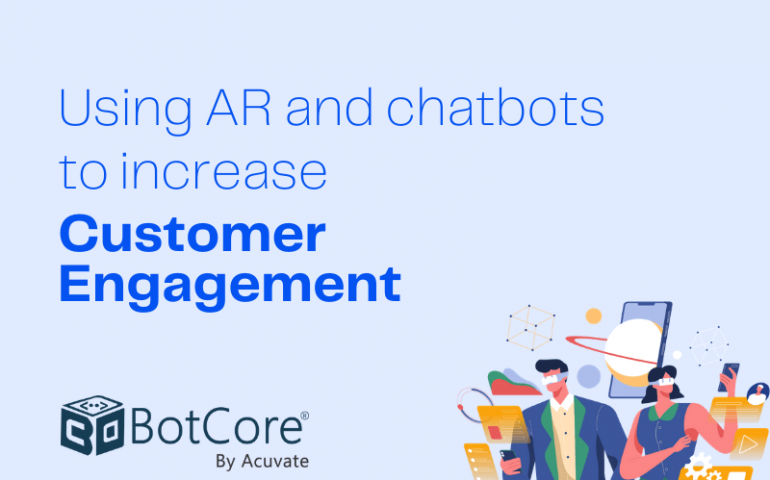 Using Ar And Chatbots To Increase Customer Engagement