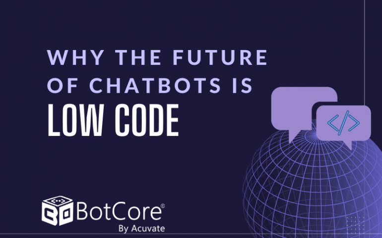 Why The Future Of Chatbots Is Low Code
