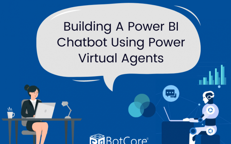 Building A Power Bi Chatbot Using Power Virtual Agents