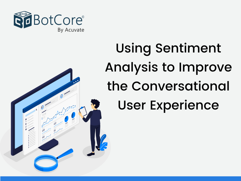 Using Sentiment Analysis To Improve The Conversational User Experience