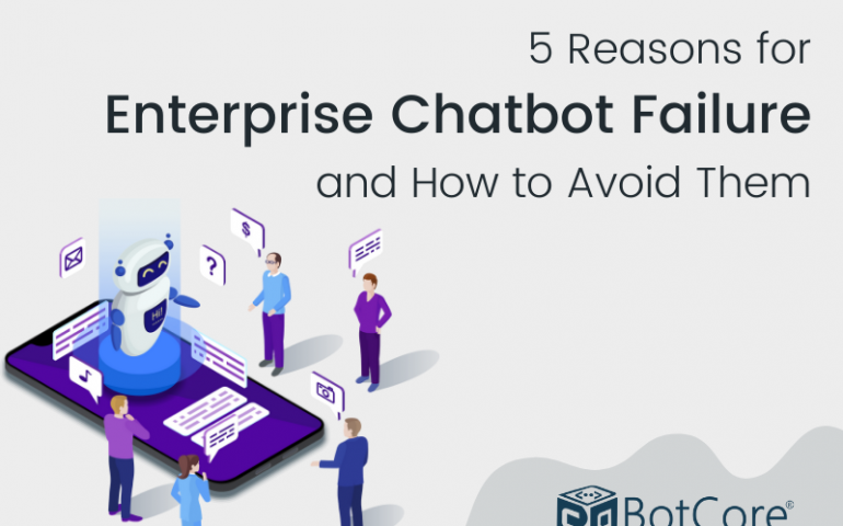 5 Reasons For Enterprise Chatbot Failure And How To Avoid Them