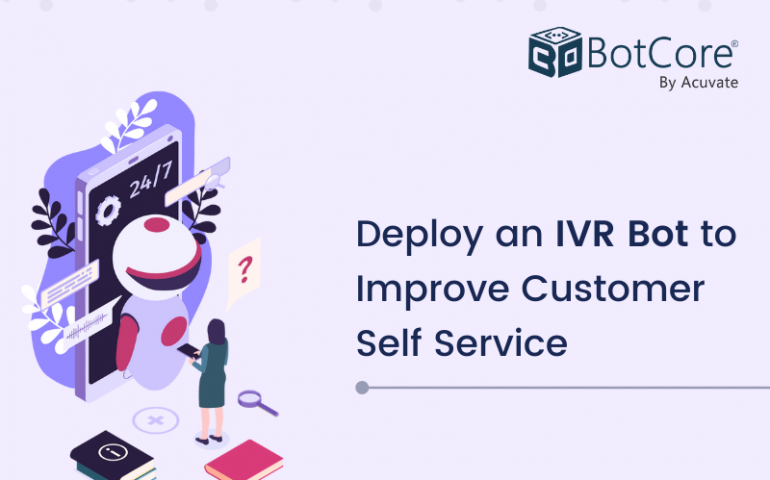 Deploy An Ivr Bot To Improve Customer Self Service