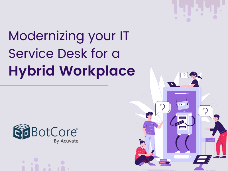 Modernizing Your It Service Desk For A Hybrid Workplace