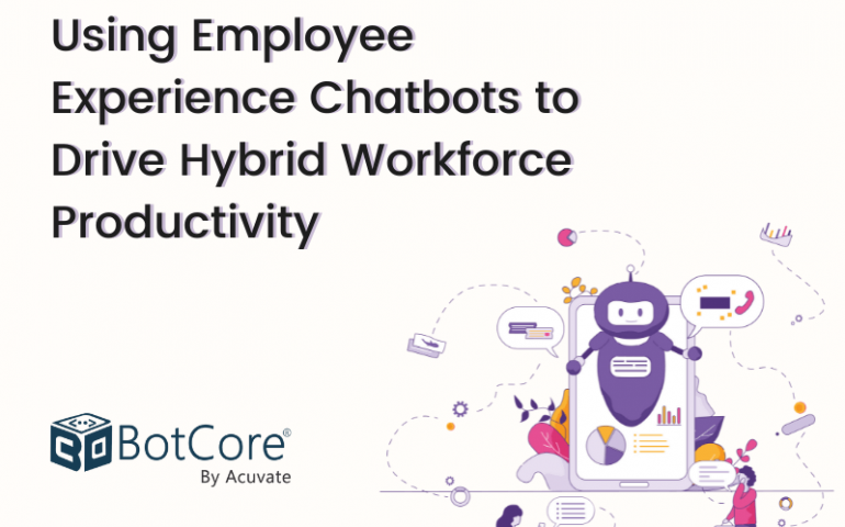 Using Employee Experience Chatbots To Drive Hybrid Workforce Productivity