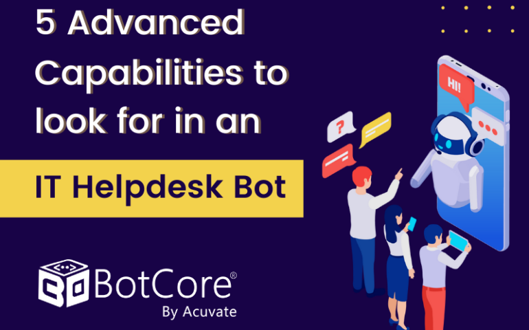5 Advanced Capabilities To Look For In An It Helpdesk Bot