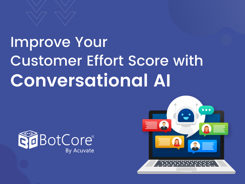 Improve Your Customer Effort Score With Conversational Ai